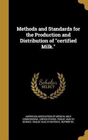 Bog, hardback Methods and Standards for the Production and Distribution of Certified Milk.