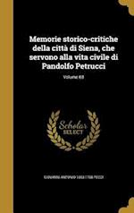 Memorie Storico-Critiche Della Citta Di Siena, Che Servono Alla Vita Civile Di Pandolfo Petrucci; Volume 03 af Giovanni Antonio 1693-1768 Pecci