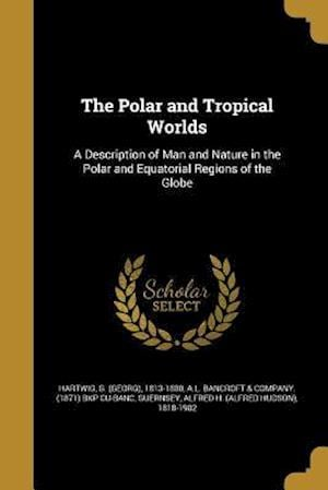 Bog, paperback The Polar and Tropical Worlds