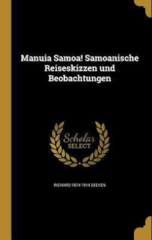 Bog, hardback Manuia Samoa! Samoanische Reiseskizzen Und Beobachtungen af Richard 1874-1914 Deeken