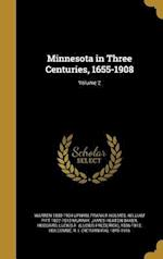 Minnesota in Three Centuries, 1655-1908; Volume 2 af Frank R. Holmes, Warren 1850-1934 Upham, William Pitt 1827-1910 Murray
