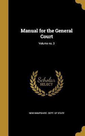 Bog, hardback Manual for the General Court; Volume No. 3
