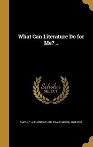 Bog, hardback What Can Literature Do for Me? ..
