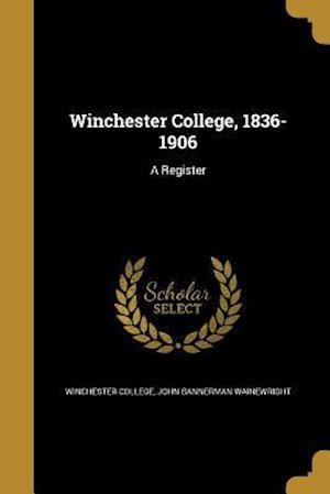 Bog, paperback Winchester College, 1836-1906 af John Bannerman Wainewright