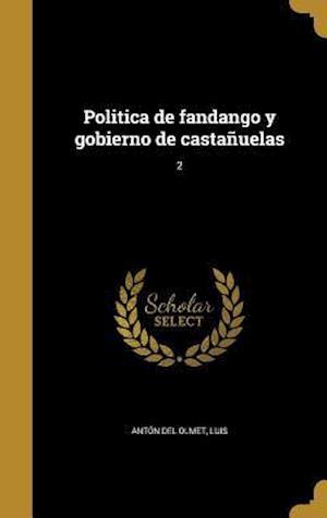 Bog, hardback Politica de Fandango y Gobierno de Castanuelas; 2