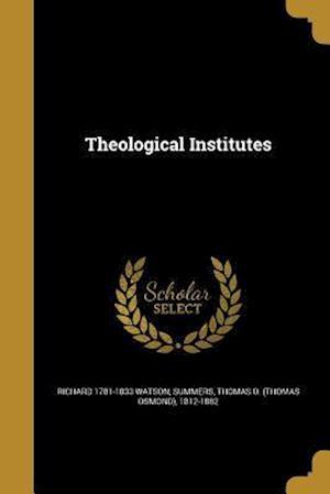 Bog, paperback Theological Institutes af Richard 1781-1833 Watson
