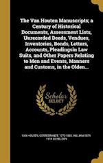 The Van Houten Manuscripts; A Century of Historical Documents, Assessment Lists, Unrecorded Deeds, Vendues, Inventories, Bonds, Letters, Accounts, Ple