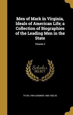 Bog, hardback Men of Mark in Virginia, Ideals of American Life; A Collection of Biographies of the Leading Men in the State; Volume 4