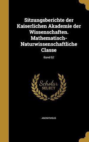 Bog, hardback Sitzungsberichte Der Kaiserlichen Akademie Der Wissenschaften. Mathematisch-Naturwissenschaftliche Classe; Band 52