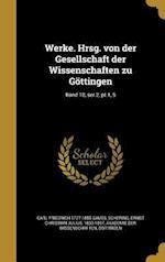 Werke. Hrsg. Von Der Gesellschaft Der Wissenschaften Zu Gottingen; Band 10, Ser.2, PT.1, 5 af Carl Friedrich 1777-1855 Gauss