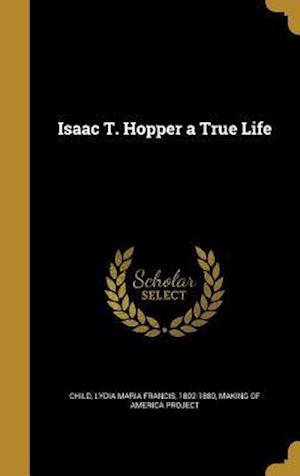 Bog, hardback Isaac T. Hopper a True Life