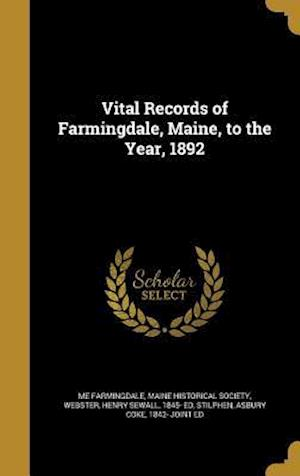 Bog, hardback Vital Records of Farmingdale, Maine, to the Year, 1892 af Me Farmingdale