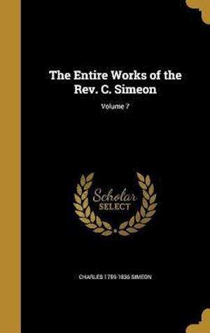 Bog, hardback The Entire Works of the REV. C. Simeon; Volume 7 af Charles 1759-1836 Simeon