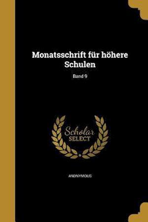 Bog, paperback Monatsschrift Fur Hohere Schulen; Band 9