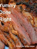 Yummy Done Right af James Kasper, Brittani Kasper