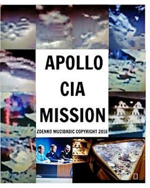 Bog, paperback Apollo CIA Mission af Zdenko Mucibabic