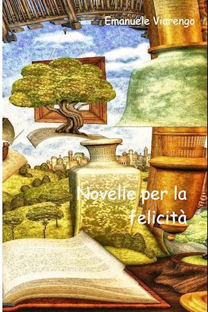 Bog, paperback Novelle Per La Felicita af Emanuele Viarengo