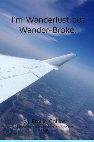 Bog, hardback I'm Wanderlust but Wander-Broke af Emilie Collins