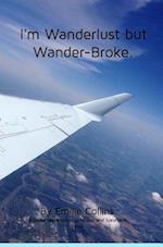 I'm Wanderlust But Wander-Broke af Emilie Collins