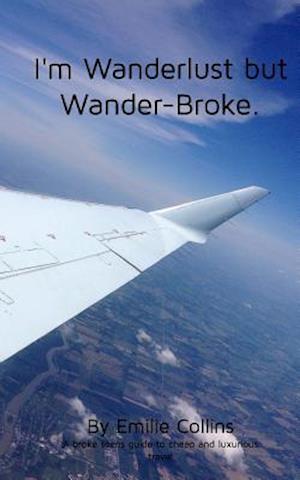 Bog, paperback I'm Wanderlust But Wander-Broke af Emilie Collins