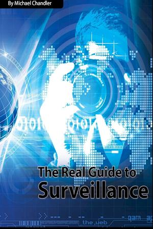 Bog, paperback The Real Guide to Surveillance af Michael Chandler