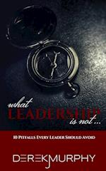 What Leadership Is Not af Derek J. Murphy