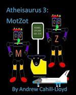 Atheisaurus 3: MotZot af Andrew Cahill-Lloyd