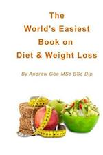 World's Easiest Book on Diet & Weight Loss af Andrew Gee Msc Bsc Dip