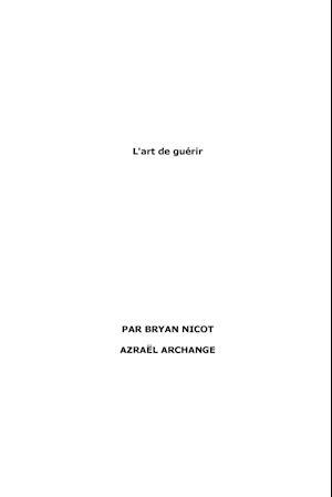 Bog, paperback L'Art de Guerir af Bryan Nicot