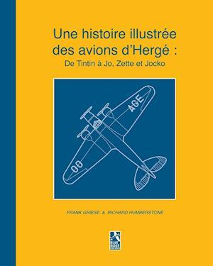 Une Histoire Illustr�e Des Avions d'Herg�