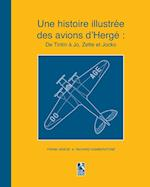 Une Histoire Illustree Des Avions D'Herge af Frank Griese, Richard Humberstone