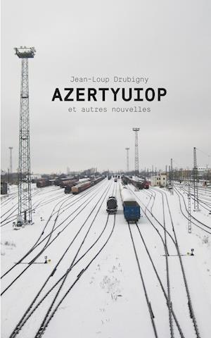 Bog, paperback Azertyuiop Et Autres Nouvelles af Jean-Loup Drubigny