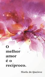 Caderno 1 - O Melhor Amor E O Reciproco af Marla De Queiroz