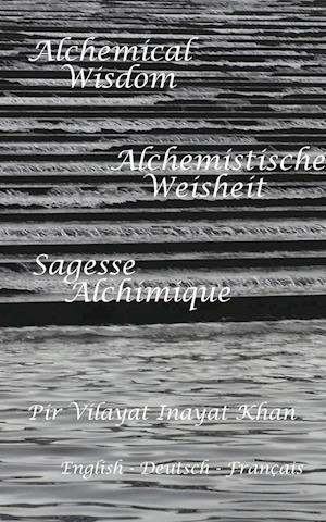Bog, hæftet Alchemical Wisdom af Pir Vilayat Inayat Khan