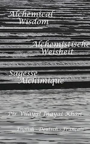 Bog, paperback Alchemische Weisheit af Pir Vilayat Inayat Khan