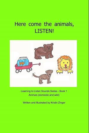 Bog, paperback Here Come the Animals! Listen! af Kristin Zinger