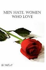 Men Hate, Women Who Love (Revised EBook)