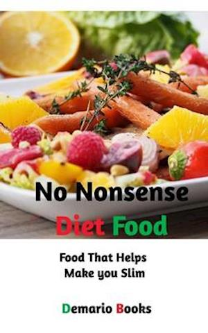 Bog, paperback No Nonsense Diet Food af Demario Books