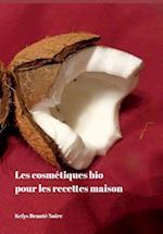 Les Cosmetiques Bio Pour Les Recettes Maison af Kelys Beaute Noire