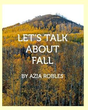 Bog, paperback Let's Talk about Fall af Azia Robles