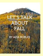 Let's Talk about Fall af Azia Robles