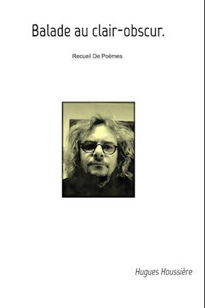 Bog, paperback Balade Au Clair-Obscur af Hugues Houssiere