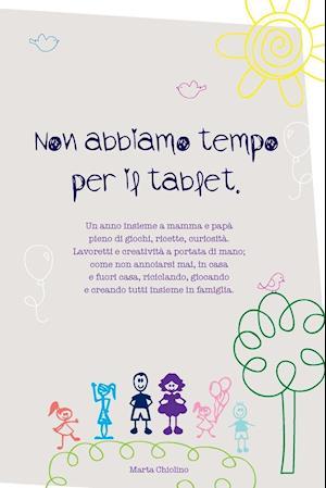 Bog, paperback Non Abbiamo Tempo Per Il Tablet af Marta Chiolino