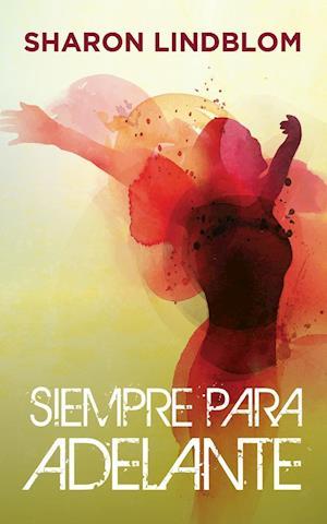 Bog, paperback Siempre Para Adelante af Sharon Lindblom