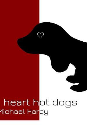 Bog, hardback I Heart Hot Dogs. af Michael Hardy