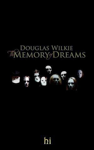 Bog, paperback The Memory of Dreams af Douglas Wilkie