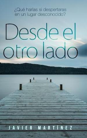 Bog, hardback Desde El Otro Lado af Javier Martinez