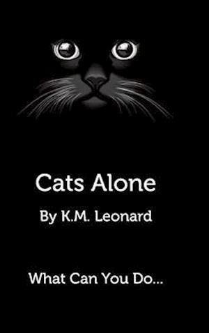 Bog, hardback Cats Alone af K.M Leonard