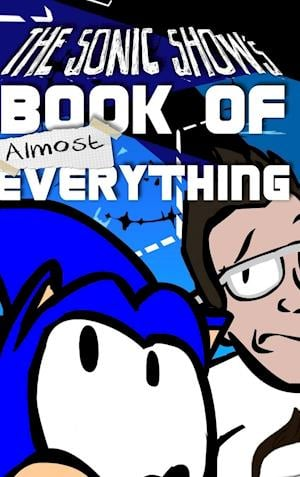 Bog, hardback The Sonic Show's Book of Almost Everything af Tanner Bachnick, Jamie Egge Mann