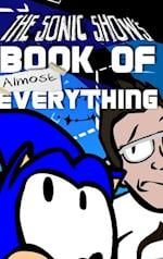 The Sonic Show's Book of Almost Everything